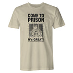 Come To Prison T Shirt