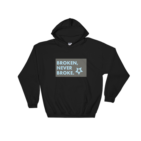 Broken, Never Broke. Hoody by Hood Superstars