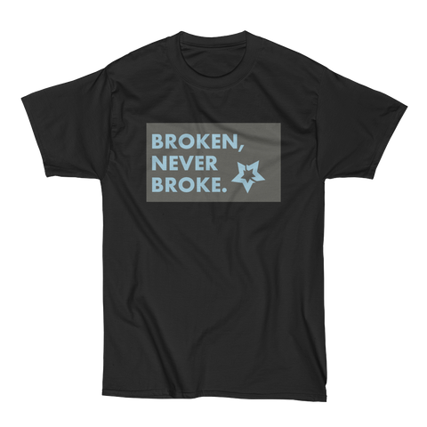 Broken, Never Broke. T-Shirt by Hood Superstars