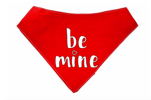 """Be mine"" Dog Phrases Print Dog Bandana"