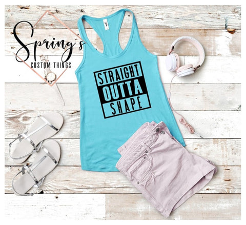 STRAIGHT OUTTA SHAPE TANK - LADIES