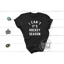 Load image into Gallery viewer, I Can't It's Hockey Season - Unisex Tee