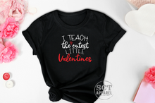 Load image into Gallery viewer, I Teach the Cutest Little Valentines- Ladies tee