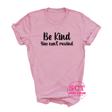 Load image into Gallery viewer, Be Kind You Can't Rewind - Unisex Tee