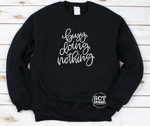 Load image into Gallery viewer, busy doing nothing - Unisex crewneck sweater