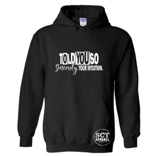 Load image into Gallery viewer, I Told You So, Sincerely Your Intuition - Unisex hoodie
