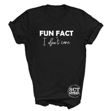 Load image into Gallery viewer, Fun Fact I Don't Care - Unisex Tee