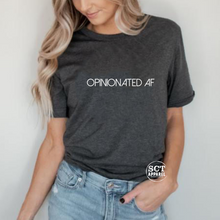 Load image into Gallery viewer, Opinionated AF - Unisex Tee