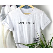 Load image into Gallery viewer, Impatient AF - Unisex Tee