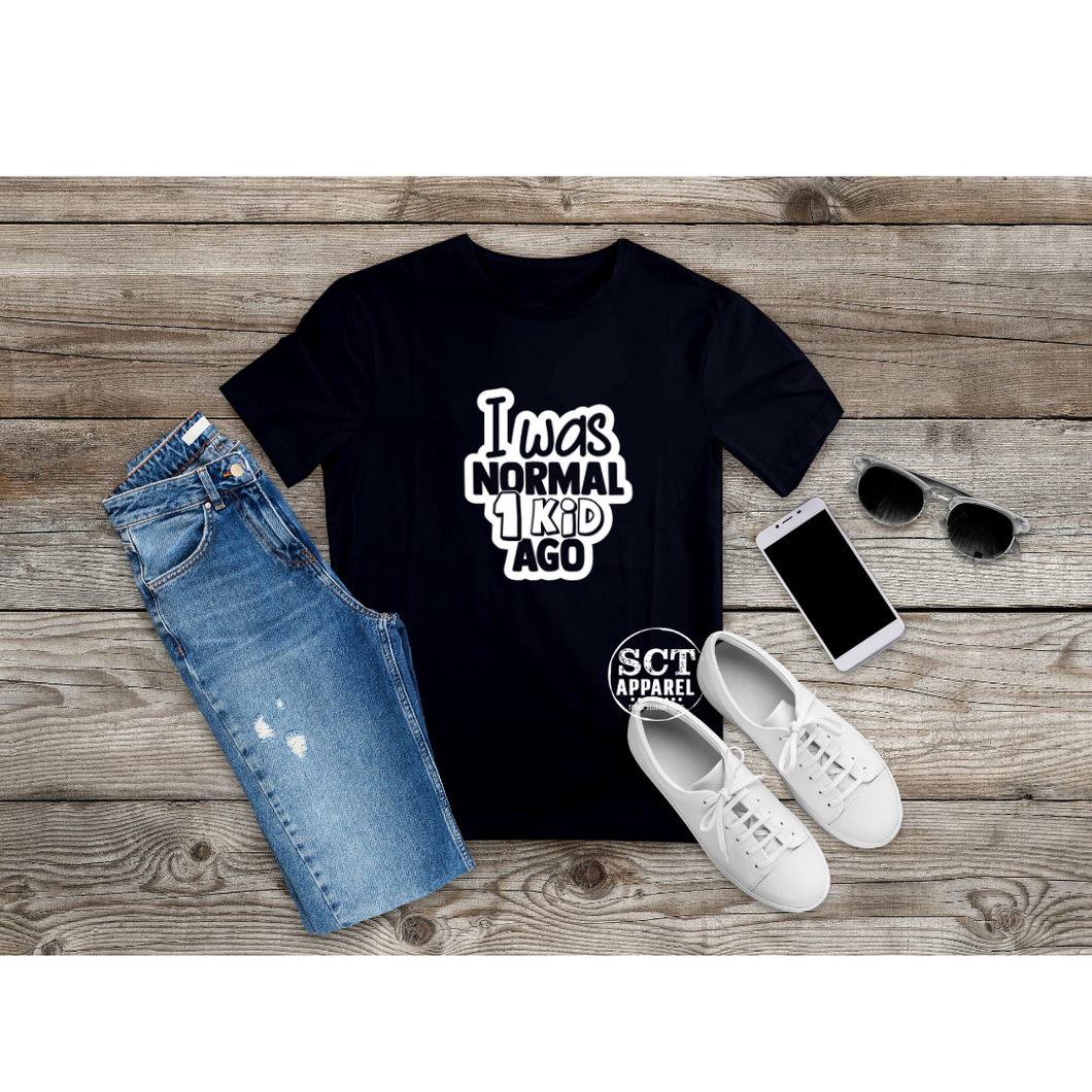 I Was Normal One Kid Ago  - Unisex Tee