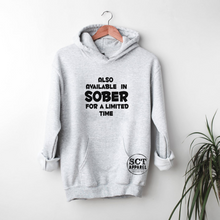 Load image into Gallery viewer, Also Available in Sober for a Limited Time - Unisex hoodie