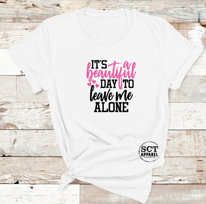 It's a beautiful day to leave me alone - Ladies Tee