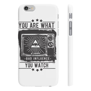 You are What you watch Slim Phone Cases