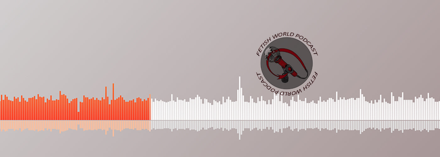 Fetish World Podcast - Interview