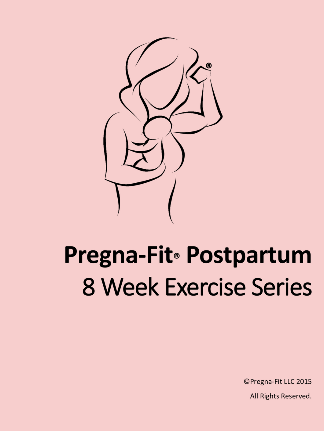 Pregna-Fit Postpartum: 8 Week Home Workout Program