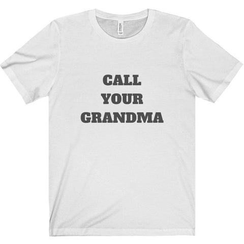 Call Your Grandma Tee