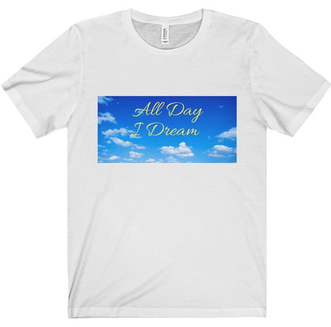 All Day I Dream Tee