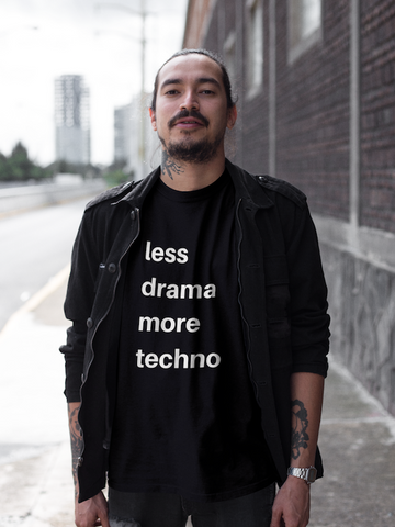 Less Drama More Techno Tee