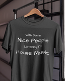 Nice People House Music Tee