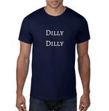 Dilly Dilly Tee