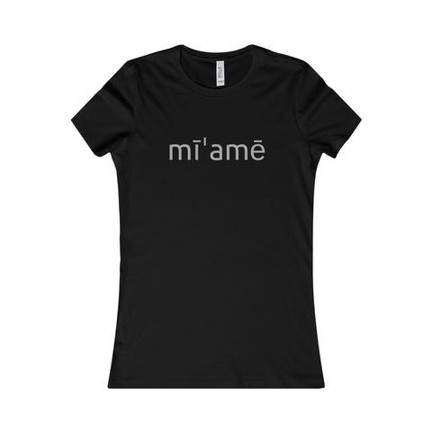 Miami Pronunciation Women's Favorite Tee