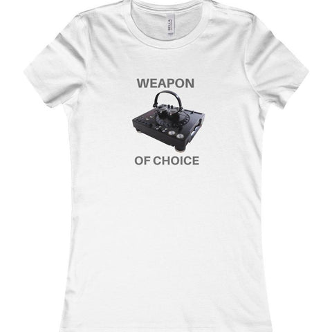 Weapon of Choice Women's Favorite Tee