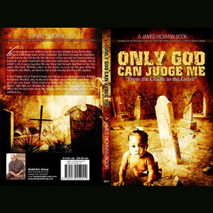 Only God Can Judge Me From The Cradle to the Grave - e-Book