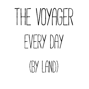 The Voyager: Everyday (by land)