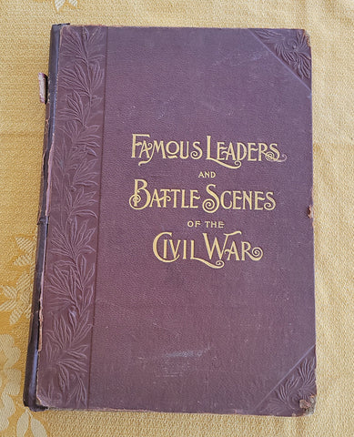 Famous Leaders and Battle Scenes of the Civil War book