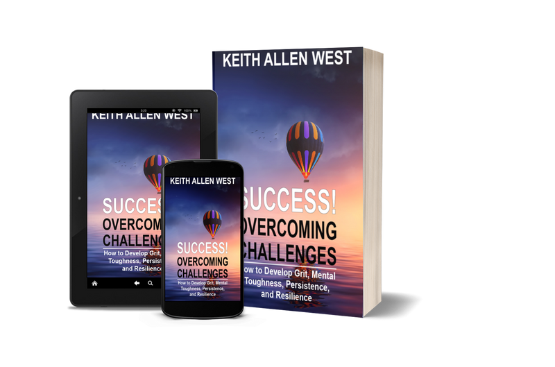Book-Paperback of SUCCESS! Overcoming Challenges: How to Develop Grit, Mental Toughness, Persistence, and Resilience