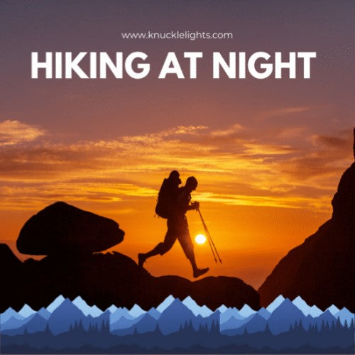 Hiking at Night. Is This Really a Thing?