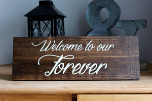 Welcome to Our Forever Rustic Wedding Sign
