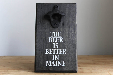 Better in Maine Wall Mounted Bottle Opener