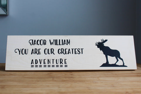You Are Our Greatest Adventure Personalized Newborn Baby Nursery Decor, Woodland Nursery Sign with Moose, Baby Shower Gift