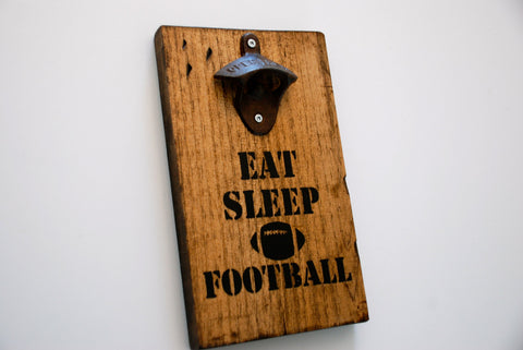 Eat Sleep Football Wall Mount Rustic Bottle Opener
