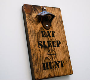Eat Sleep Hunt Wall Mount Rustic Bottle Opener