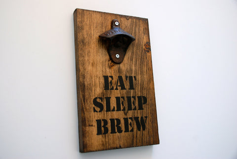 Eat Sleep Brew Wall Mount Rustic Bottle Opener, Gift for Home Brewer, Beer Brewer, Gift for Beer Lover, Gift for Him