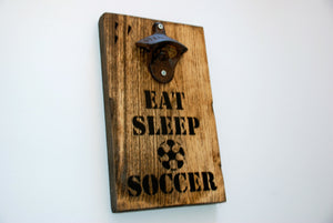 Eat Sleep Soccer Wall Mounted Rustic Bottle Opener, Gift for Soccer Player, Soccer Lover, Brother Gift