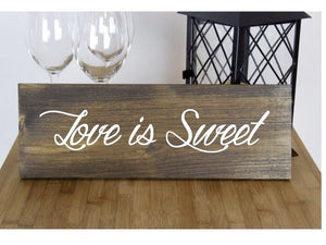 Love Is Sweet Rustic Wedding Sign, Sweets Table Wedding Sign, Wedding Decor