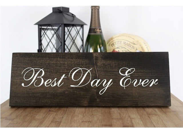 Best Day Ever Rustic Wedding Sign