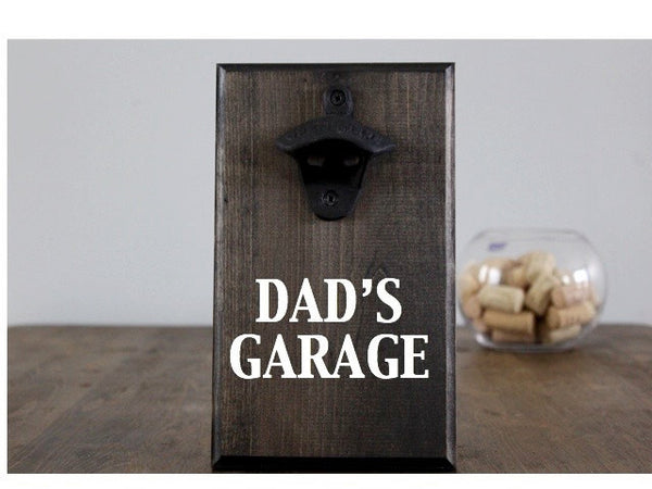 Dad's Garage Wall Mounted Bottle Opener