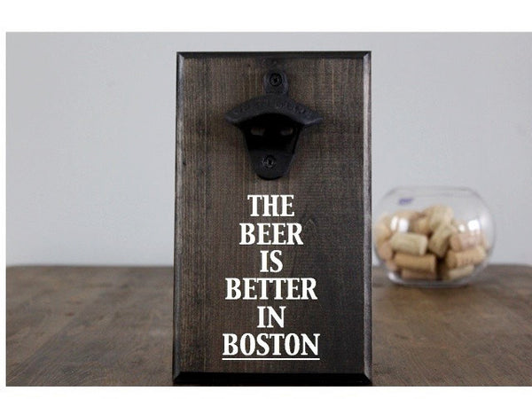 Better in Boston Wall Mounted Bottle Opener
