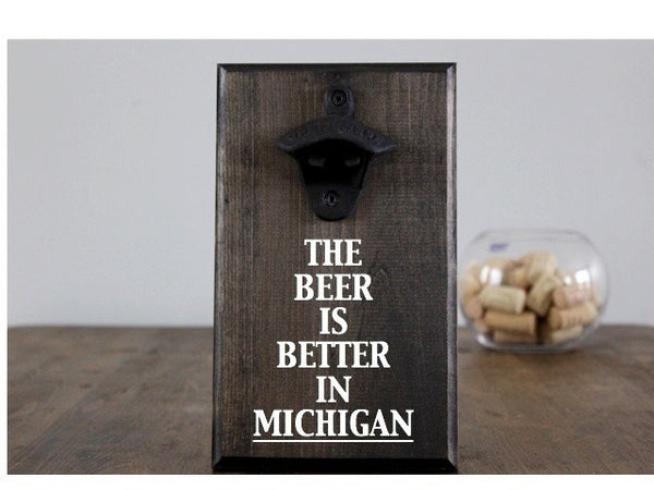 Better in Michigan Wall Mounted Bottle Opener