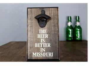 Better in Missouri Wall Mounted Bottle Opener