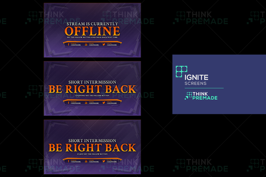 Ignite Screens - Twitch Screens - Stream Graphics - ThinkPremade