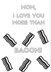 "DIGITAL DOWNLOAD - Mother's Day Card ""More Than Bacon"""