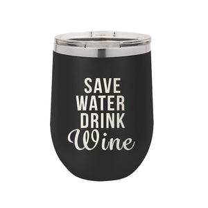 Save Water Wine Tumbler