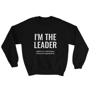I'M THE LEADER SWEATSHIRT