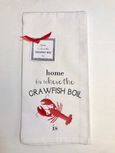 Home Is Where The Crawfish Boil Is Dish Towel