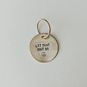 Let That Sh*t Go / Large Brass Key Tag